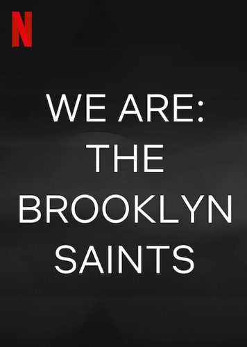 We are the Brooklyn saints