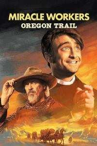 Miracle Workers Oregon Trail