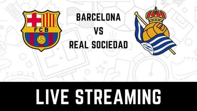 Barcelona vs real Sociedad live