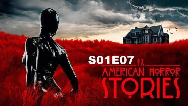 Download American Horror Stories Season 1 Episode 7