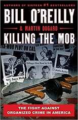 Killing the Mob The Fight Against Organized Crime in America